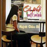 CAPHÊ MỘT MÌNH của Huỳnh Châu Đỗ